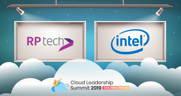 RP Tech India and Intel to sponsor the largest congregation of India's top cloud industry leaders – Cloud Leadership Summit 2019